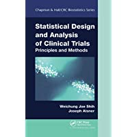 Statistical Design and Analysis of Clinical Trials: Principles and Methods (Chapman...