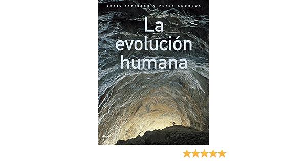 La evolución humana: 15 (Ciencia): Amazon.es: Andrews, Peter, Stringer, Chris, Béjar Villa, Fernando: Libros