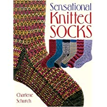 Sensational Knitted Socks by Charlene Schurch (2005-08-01)