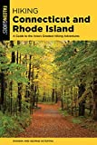 Hiking Connecticut and Rhode Island: A Guide to the Area s Greatest Hiking Adventures (State Hiking Guides Series)