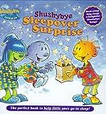 : Shushybye: Sleepover Surprise