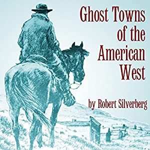 Ghost Towns of the American West Audiobook