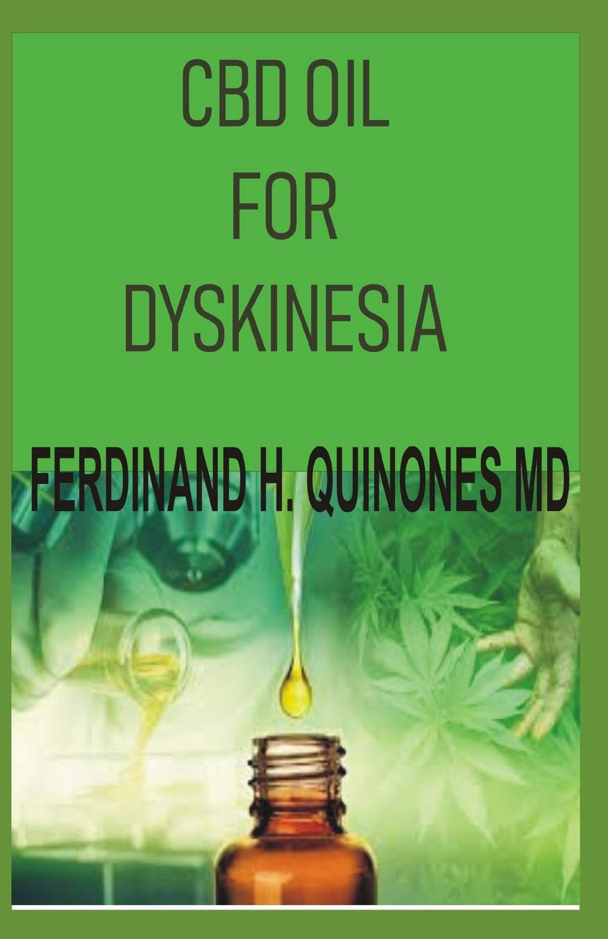 CBD OIL FOR DYSKINESIA: The Complete Guide On How To Use CBD