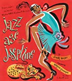 Jazz Age Josephine, Jonah Winter, 1416961232