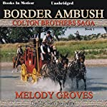 Border Ambush: The Colton Brothers Series, Book 1 | Melody Groves