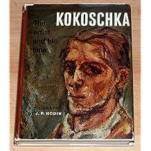 Oskar Kokoschka: The artist and his time, a biographical study,