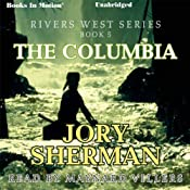 The Columbia River: Rivers West Series, Book 14 | Jory Sherman