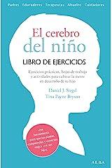El cerebro del niño. Libro de ejercicios: Hojas de trabajo, actividades y ejercicios prácticos para cultivar la mente en desarrollo de tu hijo (Spanish Edition) Kindle Edition
