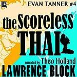 The Scoreless Thai: An Evan Tanner Novel | Lawrence Block