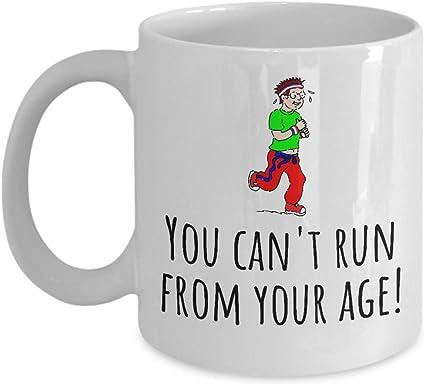 Mug Humoristique Pour Coureur A Cafe Marathon Runner Cadeau D Anniversaire Jogging You Cant Run From Your Age Amazon Fr Cuisine Maison