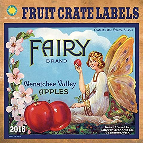 Fruit Crate Labels 2016 Wall Calendar by Smithsonian Institution (2015-07-01)