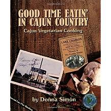 Good time Eatin' In Cajun Country: Cajun Vegetarian Cooking