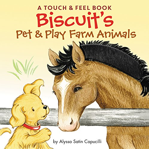 Biscuit Part - Biscuit's Pet & Play Farm Animals: A Touch & Feel Book