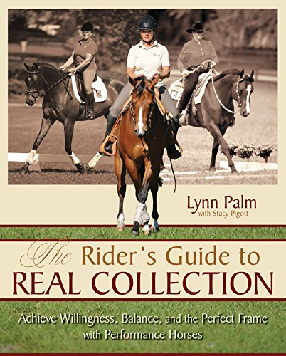 Horses Perfect Balance - The Rider's Guide to Real Collection: Achieve Willingness, Balance and the Perfect Frame with Performance Horses