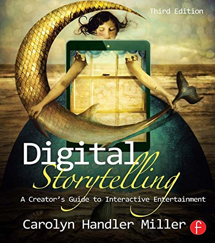 Download Digital Storytelling: A creator's guide to interactive entertainment Pdf