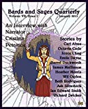 Since 2009, the Bards and Sages Quarterly has brought fans of speculative fiction an amazing variety of short stories from both new and established authors. Each issue sets out to introduce readers to the wealth of talent found in the horror, fantasy...