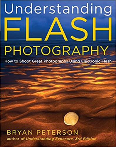 How to Shoot Great Photographs Using Electronic Flash Understanding Flash Photography