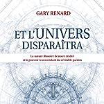 Et l'univers disparaîtra | Gary Renard