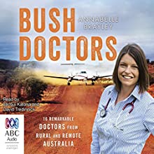 Bush Doctors Audiobook by Annabelle Brayley Narrated by Jacqui Katona, David Tredinnick