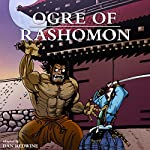 Ogre of Rashomon   Dan Redwine