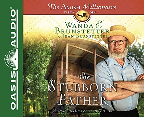 The Stubborn Father (The Amish Millionaire)