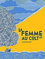 La femme au colt 45 par Marie Redonnet