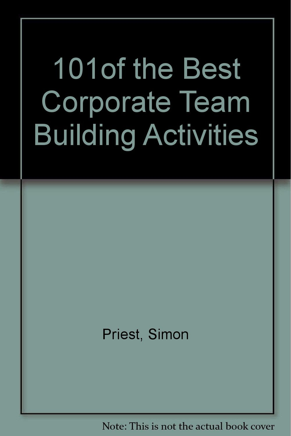 101 Of The Best Corporate Team Building Activities We Know Simon