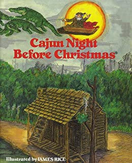 cajun night before christmas the night before christmas series by trosclair