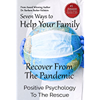 Seven Ways to Help Your Family Recover From the Pandemic: Positive Psychology to the Rescue (English Edition)