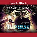 Impulse Audiobook by Dave Bara Narrated by Julian Elfer