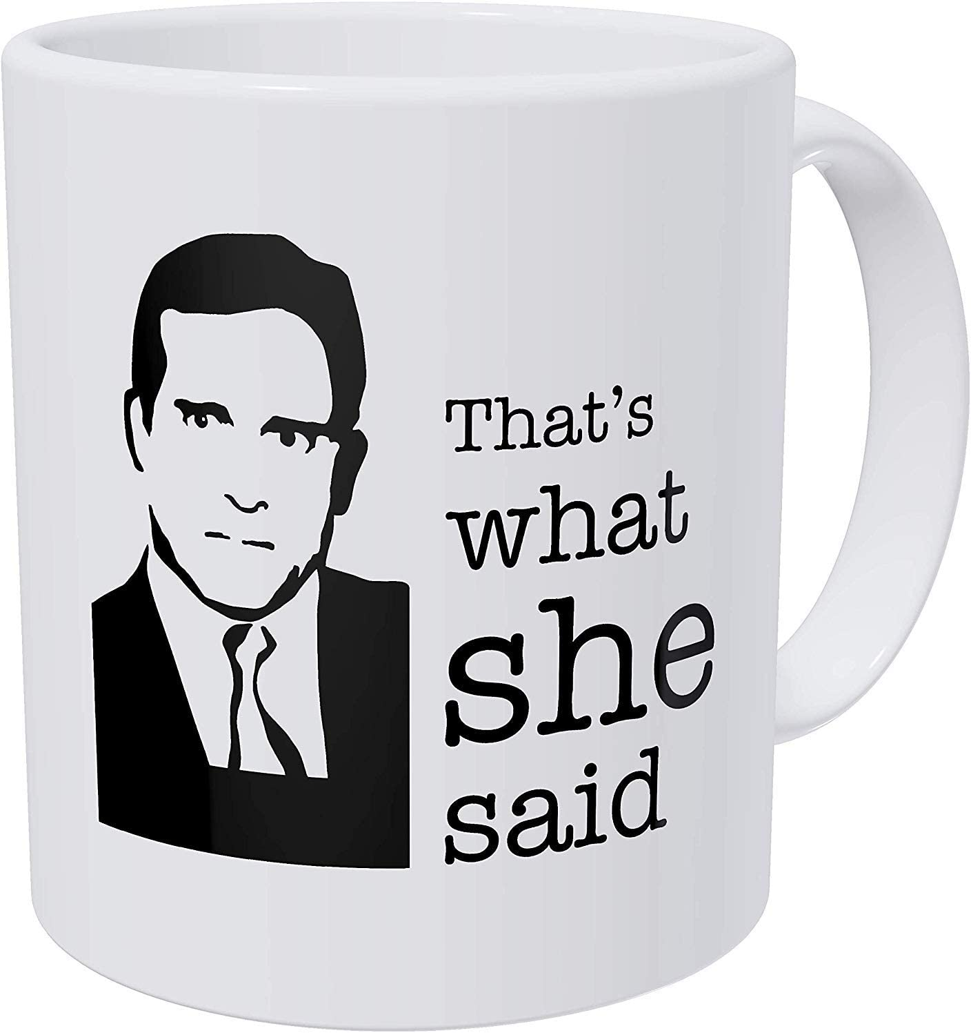 The Office TV Show Coffee Mug - Microwave and Dishwasher Safe Ceramic Funny Cup (That's What She Said)