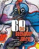 Die sechziger Jahre: Eine phantastische Moderne The 1960s: A Fantastic Modernism, , 3709107431