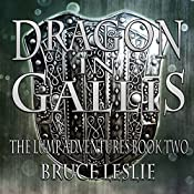 Dragon In Gallis: The Lump Adventures, Book Two | Bruce Leslie