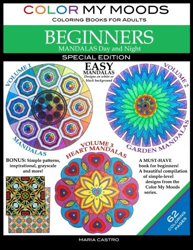 Color My Moods Coloring Books For Adults, Mandalas Day And Night For BEGINNERS: SPECIAL EDITION / 42 Easy Mandalas On White Or Black Background / Stress-Relieving Patterns With 20 Bonus Coloring Pages