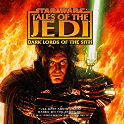 Star Wars: Tales of the Jedi: Dark Lords of the Sith (Dramatized)