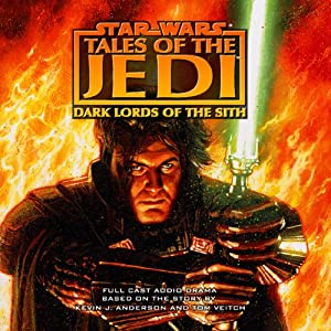 Star Wars: Tales of the Jedi: Dark Lords of the Sith (Dramatized) Audiobook