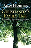 img - for Christianity's Family Tree: What Other Christians Believe and Why book / textbook / text book