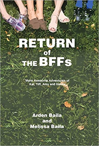 Return of the Bffs: More Awesome Adventures of Kat, TIFF, Amy, and Hanna