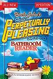 Uncle John's Perpetually Pleasing Bathroom Reader (Uncle John's Bathroom Reader)