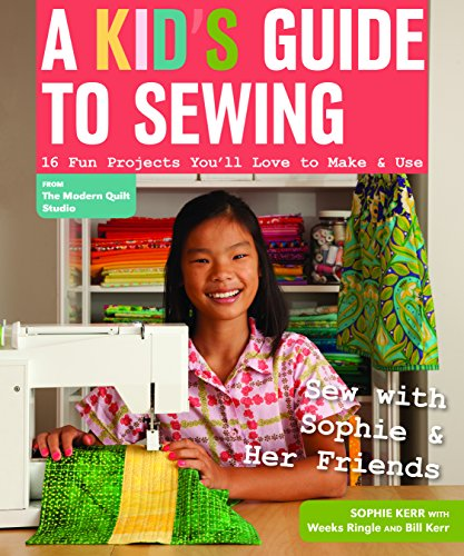 Sewing Machine Instruction Manual (A Kid's Guide to Sewing: Learn to Sew with Sophie & Her Friends • 16 Fun Projects You'll Love to Make & Use)