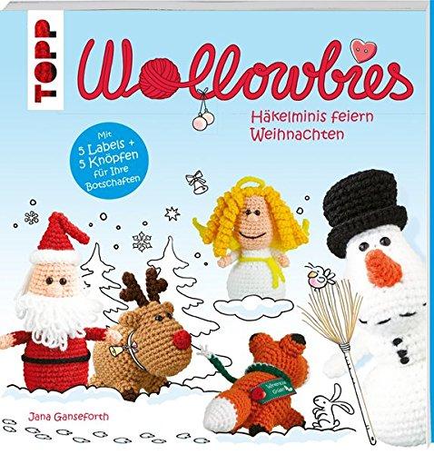 Wollowbies – Häkelminis feiern Weihnachten: Mit 5 Labels und 5 Knöpfen für Ihre Botschaften