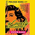 My Lovely Executioner | Peter Rabe