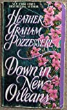 Down in New Orleans, Heather G. Pozzessere and Heather Graham, 0821752820