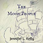 The Moon People | Jennifer L. Kelly