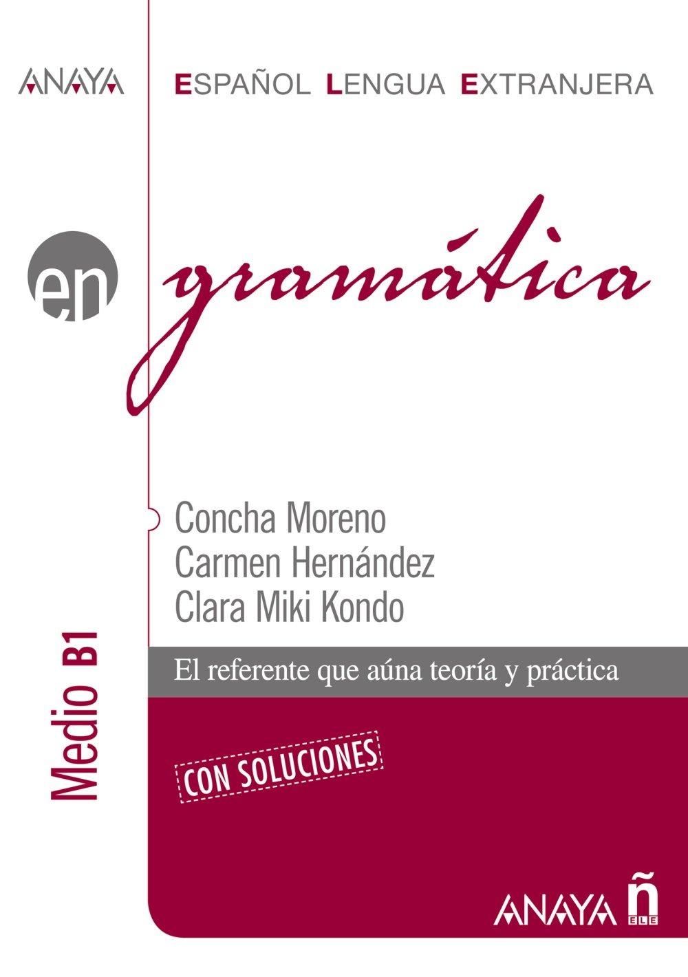 E.L.E., español lengua extranjera, gramática, nivel medio B1 (Anaya E.L.E. En - Gramática - Nivel Medio (B1))