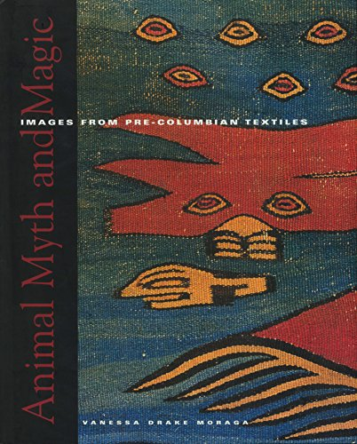 - Animal Myth and Magic: Images from Pre-Columbian Textiles