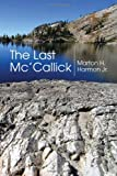 The Last Mc'callick, Marton H. Harmon, 1441586709