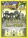 Alamo All-Stars (Nathan Hale s Hazardous Tales #6)