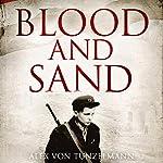 Blood and Sand | Alex Von Tunzelmann