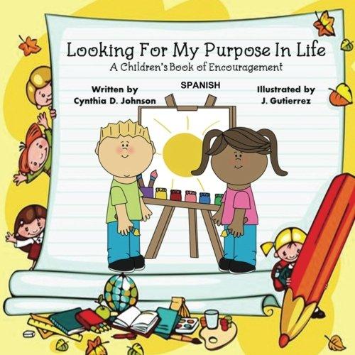 Looking For My Purpose In Life (Spanish): Libro de aliento para la poesia infantil (Spanish Edition) [Cynthia D. Johnson] (Tapa Blanda)